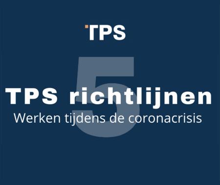 5 TPS richtlijnen: werken tijdens de coronacrisis